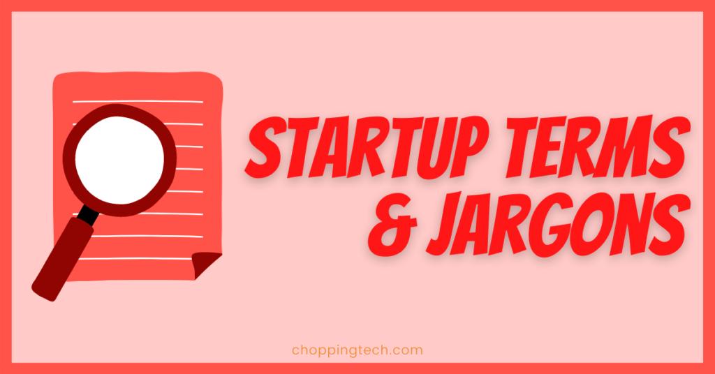 Startup Terms & Jargons