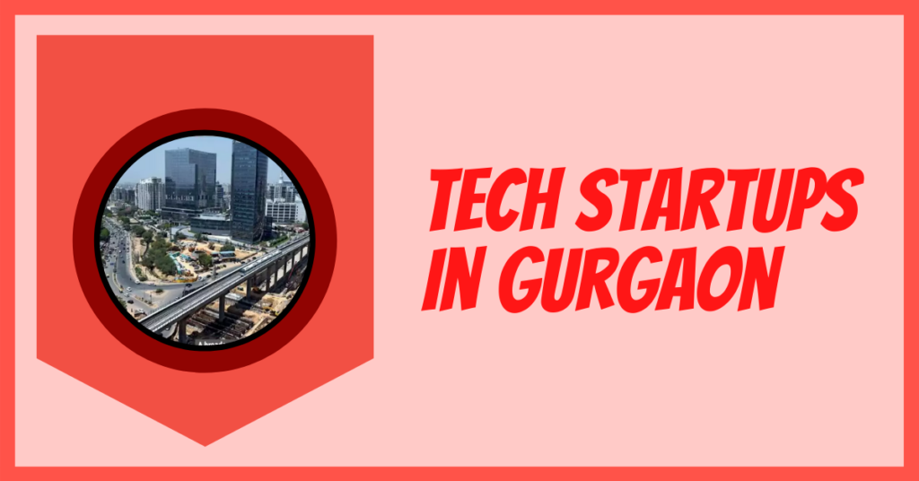 Tech Startups in Gurgaon