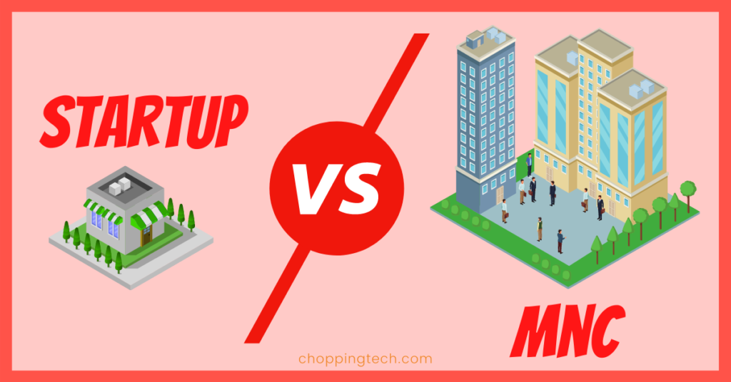 Startups vs MNCs