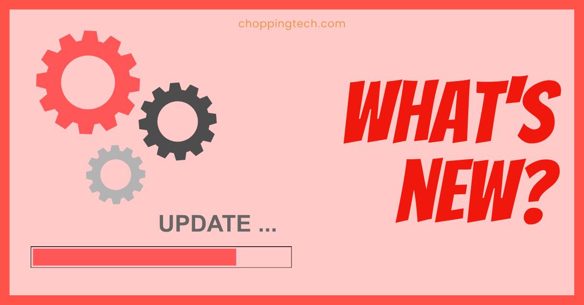 Chopping Tech Updates